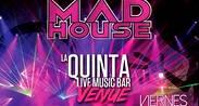 Mad House en La Quintar Bar