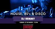 House, 80's & Disco con Dj Remmy