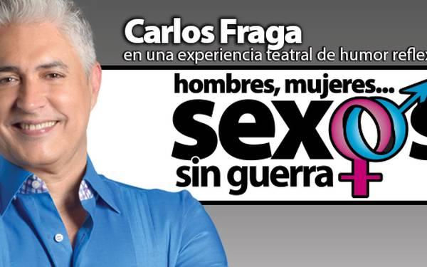CARLOS FRAGA- MONÓLOGO HOMBRES, MUJERES… SEXOS SIN GUERRA