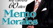 Mi carrera 60 años: Memo Morales