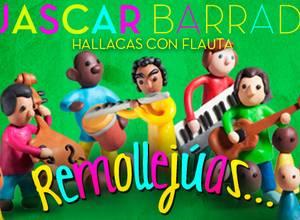 Huascar Barradas – Hallacas con flautas remollejuas