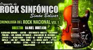 Orquesta de rock sinfónico Simón Bolívar – Cronología del rock nacional vol 1