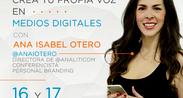 Crea tu propia voz en Medios Digitales