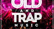 Old & Trap Music
