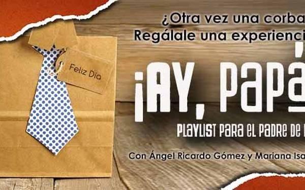 ÁNGEL GÓMEZ Y MARIANA ISABEL- ¡AY, PAPÁ! PLAYLIST PARA EL PADRE DE HOY