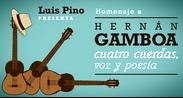 LUIS PINO – HOMENAJE A HERNÁN GAMBOA: CUATRO, CUERDAS, VOZ Y POESÍA