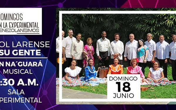 VENEZOLANÍSIMOS- EL SOL LARENSE Y SU GENTE: UN NA' GUARÁ MUSICAL
