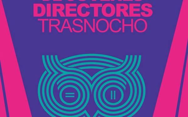 Convocatoria 4to. Festival de Jóvenes Directores Trasnocho