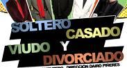 SOLTERO, CASADO, VIUDO Y DIVORCIADO - Teatrex El Bosque