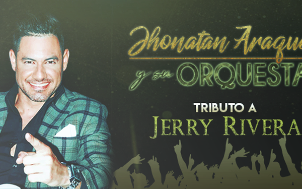 JHONATAN ARAQUE Y SU ORQUESTA-TRIBUTO A JERRY RIVERA