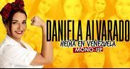 DANIELA ALVARADO: HECHA EN VENEZUELA- MONO- UP