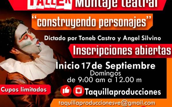 TALLER MONTAJE DE ACTUACIÓN CONSTRUYENDO PERSONAJES