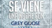 Una Noche con  Vodka Grey Goose