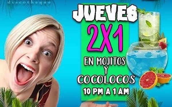 JUEVES 2 X 1 DE MOJITOS Y COCOLOCOS