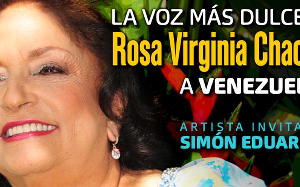 LA VOZ MÁS DULCE… A VENEZUELA : Rosa Virginia Chacín