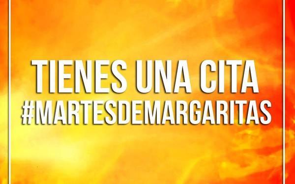 MARTES DE MARGARITAS