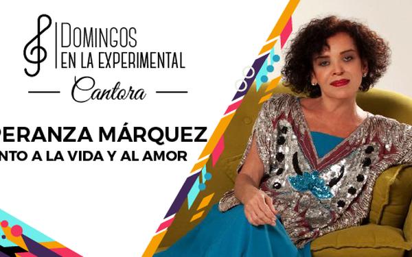 CANTORA: ESPERANZA MÁRQUEZ – CANTO A LA VIDA Y AL AMOR