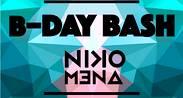 B-DAY BASH DJ NIKO MENA
