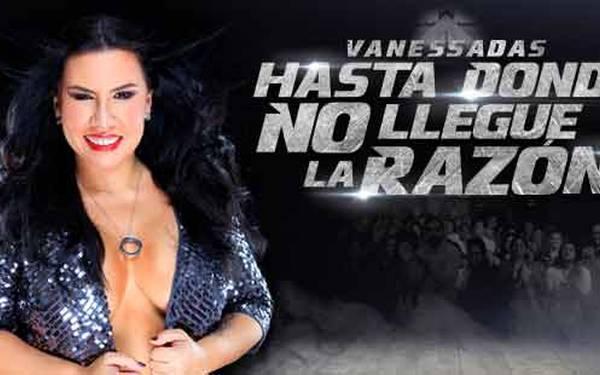 VANESSADAS- HASTA DONDE NO LLEGUE LA RAZÓN