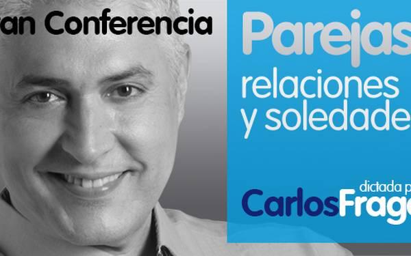 CARLOS FRAGA-CONFERENCIA PAREJA, RELACIONES Y SOLEDADES