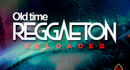 OLD TIME REGGAETON RELOADED