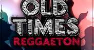 HOY ES VIERNES DE OLD TIMES REGGAETON