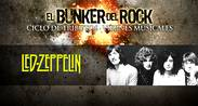 CICLO BUNKER DEL ROCK- LED ZEPPELIN