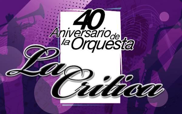 ORQUESTA LA CRÍTICA-40 ANIVERSARIO