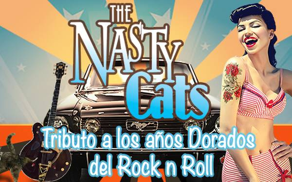 THE NASTY CATS- TRIBUTO A LOS AÑOS DORADOS DEL ROCK N ROLL