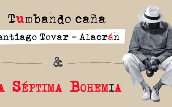 """SANTIAGO TOVAR """"ALACRÁN"""" Y LA SÉPTIMA BOHEMIA EN CONCIERTO"""