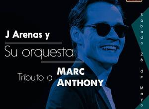 J ARENAS Y SU ORQUESTA TRIBUTO A MARC ANTHONY