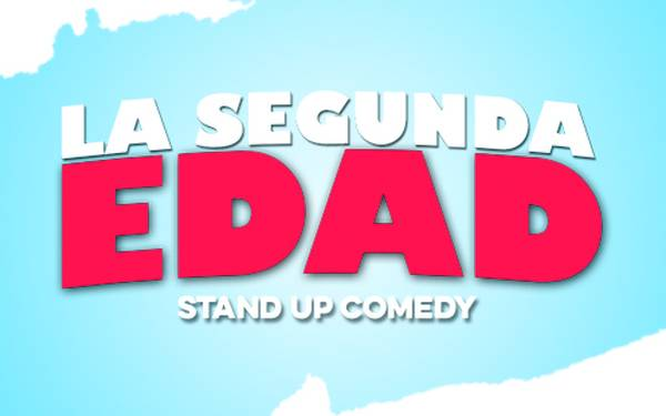 LA SEGUNDA EDAD STAND UP COMEDY