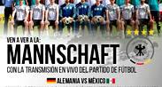 PARTIDO DE FÚTBOL ALEMANIA VS MÉXICO
