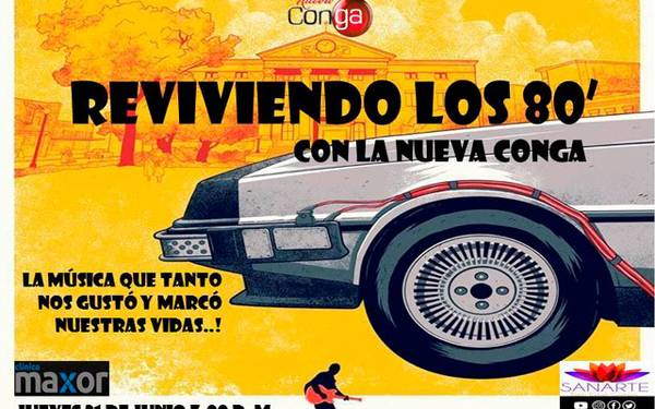 REVIVIENDO LOS 80'S CON LA NUEVA CONGA