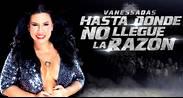 HASTA DONDE NO LLEGUE LA RAZÓN  - VANESSADAS - CC BOD