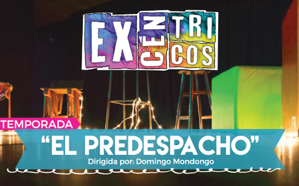 """EXCÉNTRICOS """"EL PREDESPACHO"""" CC BOD"""