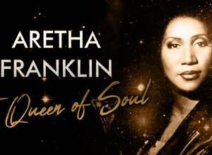 ARETHA FRANKLIN -THE QUEEN OF SOUL
