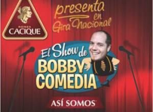 Ron Cacique presentó el humor de Bobby Comedia