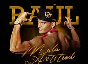 """[VIDEO] Raúl estrena el videoclip de su tema """"Mala Actitud"""""""