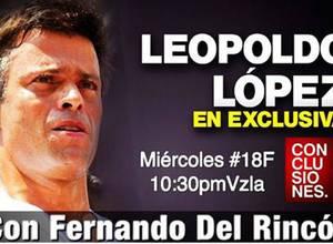 Mira aquí la entrevista completa que hizo Fernando del Rincón a Leopoldo López
