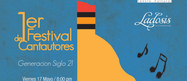 Primer Festival De Cantautores: Generacin Siglo 21 