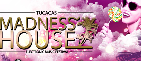 Tucacas Madness House Electronic Music Festival