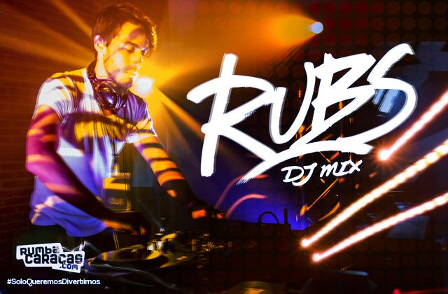 """[DJ MIX] Dj Rubs """"Siempre que mezclo, quiero que el público salte y baile"""""""
